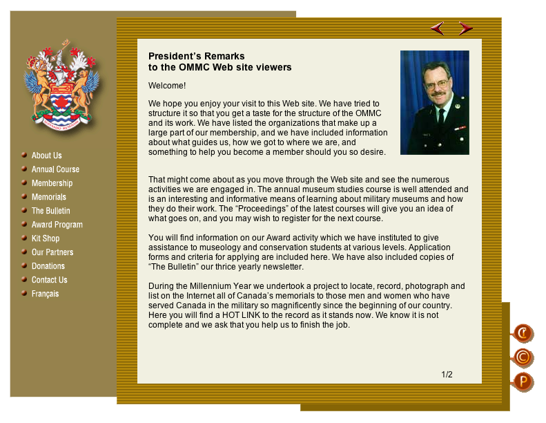 Evolving Media & Design Inc.® designed a website for the Organization of Military Museums of Canada in early 2000. Probably on of the first e-Commerce websites since people were able to order museum tourism products online.
